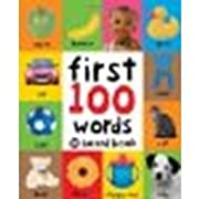 First 100 Words by Priddy, Roger [Priddy Books, 2011] Board book [Board book]