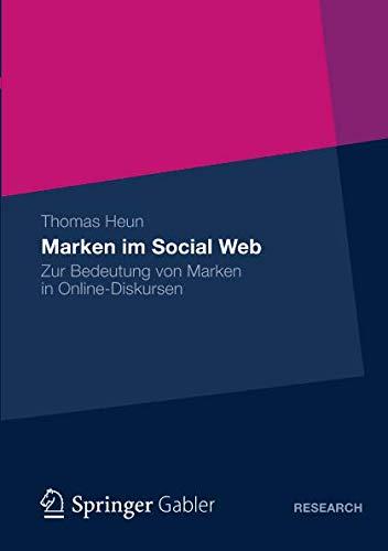 Marken im Social Web: Zur Bedeutung von Marken in Online-Diskursen (German Edition) (Marken Online Uk)