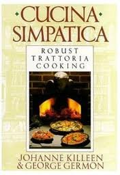Cucina Simpatica: Robust Trattoria Cooking From Al Forno,1editon