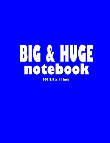 Download Big & Huge Notebook (300 Pages): Large Size Ruled Notebook, Journal, Diary (8.5 x 11 inches) (Notebook) - Blue Solid Cover ebook