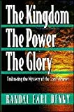 img - for The Kingdom, the Power, the Glory: Embracing the Mystery of the Lord's Prayer book / textbook / text book