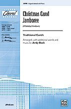 Christmas Carol Jamboree (A Holiday Hoedown) Choral Octavo Choir Traditional Carols / arr. with additional words and music by Andy Beck Traditional Christmas Carols Karaoke