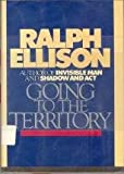 Going to the Territory, Ralph Ellison, 0394540506