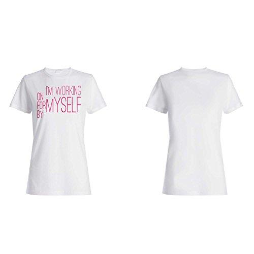 Estoy trabajando en por mí mismo Novedad divertida camiseta de las mujeres c63f