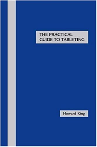 Book The Practical Guide to Tableting by Howard King (2007-09-17)
