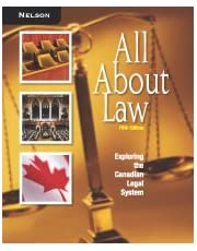 All About Law: Exploring the Canadian Legal System, 5th edition: Exploring the Canadian Legal System