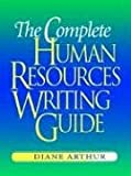The Complete Human Resources Writing Guide, Diane Arthur, 0814473091