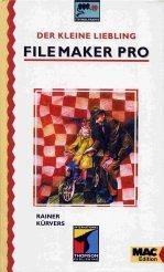 Der kleine Liebling zu FileMaker Pro Gebundenes Buch – 1994 Rainer Kürvers ITP Wolfram 3860331612