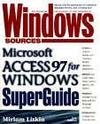 img - for Windows Sources Microsoft Access 97 for Windows SuperGuide book / textbook / text book