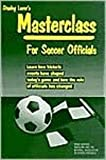 img - for Stanley Lover's Masterclass for Soccer Officials by Stanley Lover (2003-06-01) book / textbook / text book