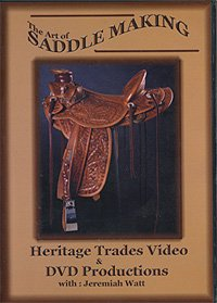 Jeremiah Watt Art of Saddle Making DVD