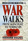 War Walks: From Agincourt to Normandy v. 1