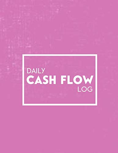 (Daily Cash Flow Log: Essential Daily Cash Flow Log and Financial Bookkeeping Record Journal, An Everyday Monitor Book Logbook Template Tracker Sheet ... 8.5