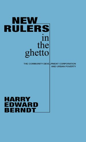 New Rulers in the Ghetto: The Community Development Corporation and Urban Poverty (Contributions in Afro-American and African Studies)
