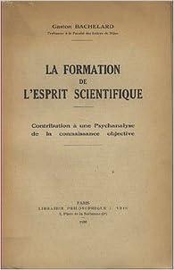 Lire en ligne La formation de l'esprit scientifique, Contribution à une psychanalyse de la connaissance objective pdf, epub ebook