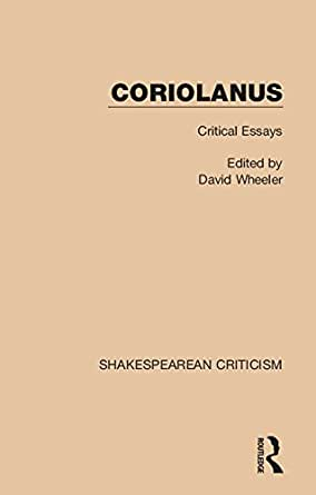 coriolanus critical essays Free coriolanus papers, essays, and research papers these results are sorted by most relevant first (ranked search) you may also sort these by color rating or.