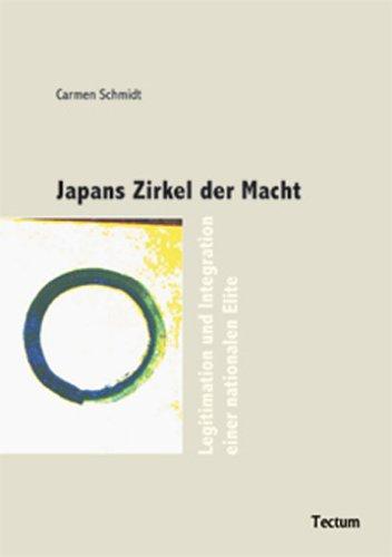 Japans Zirkel der Macht: Legitimation und Integration einer nationalen Elite