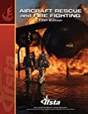 Aircraft Rescue and Fire Fighting, IFSTA, 0879393238