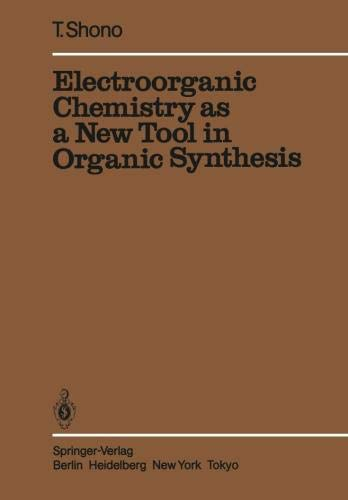 Electroorganic Chemistry as a New Tool in Organic Synthesis (Reactivity and Structure: Concepts in Organic Chemistry)