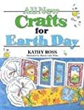 All New Crafts for Earth Day (All-New Holiday Crafts for Kids)