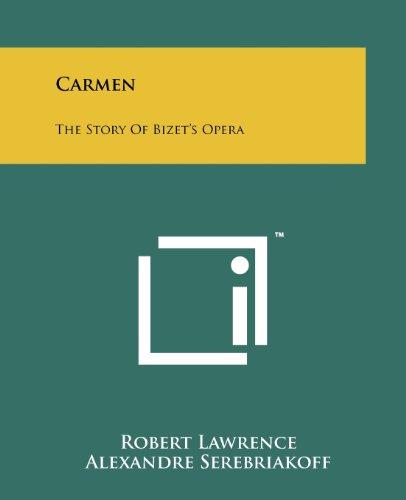 Carmen: The Story Of Bizet's Opera