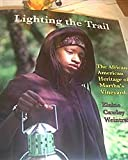 Lighting the Trail The African-American Heritage of Martha's Vineyard