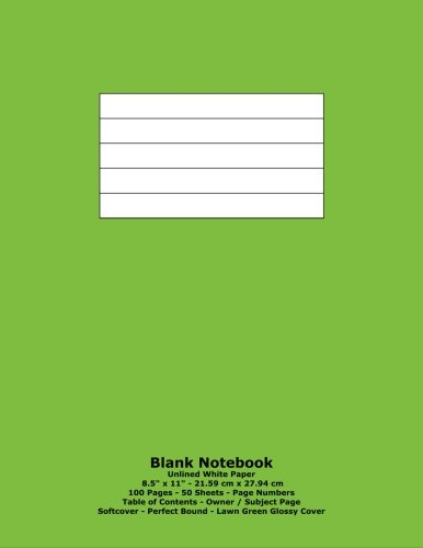 """Blank Notebook: Unlined White Paper - 8.5"""" x 11"""" - 21.59 cm x 27.94 cm - 100 Pages - 50 Sheets - Page Numbers - Table of Contents - Lawn Green Glossy Cover ebook"""