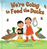 We're Going to Feed the Ducks, Margrit Cruickshank, 0836840275