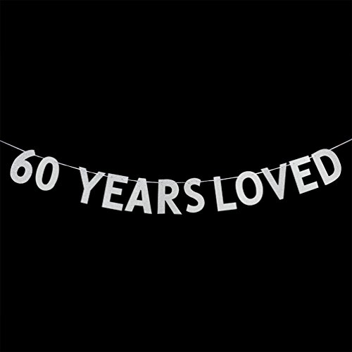 60 YEARS LOVED Banner - 60th Birthday / Wedding Anniversary Party Decorations Photo Props - Silver