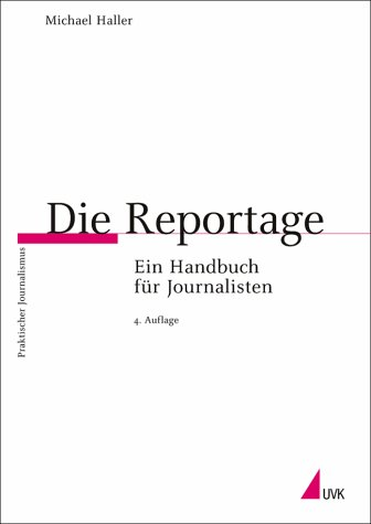Die Reportage. Ein Handbuch für Journalisten