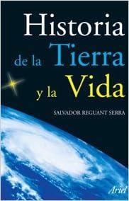 Historia De La Tierra Y De La Vida por Salvador Reguant