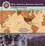 download ebook crossing the seas: americans form an empire (1890-1899) (how america became america) pdf epub