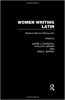 Women Writing Latin: Medieval Modern Women Writing Latin: Medieval Women Writing Latin Vol 2 (Women Writers of the World)