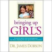 Bringing Up Girls 1st Printing edition