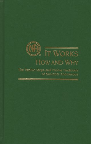 It Works - How and Why: The Twelve Steps and Twelve Traditions of Narcotics Anonymous (Gift Edition) by Narcotics Anonymous