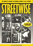 Streetwise: A Complete Manual of Security and Self Defense