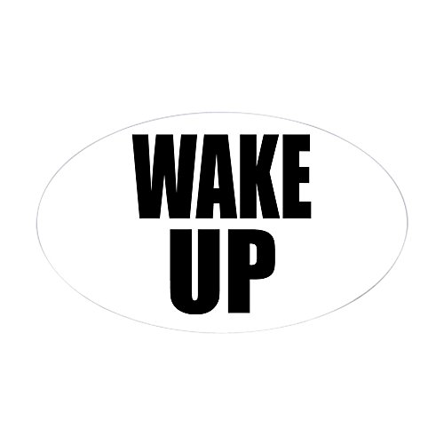 - CafePress - Wake UP Message Oval Sticker - Oval Bumper Sticker, Euro Oval Car Decal