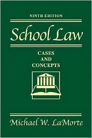 School Law: Cases and Concepts 9th (nineth) edition Text Only