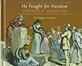 He Fought for Freedom, Frederick Douglass, Virginia Schomp, 0761404880