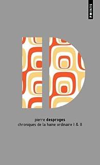 Chroniques de la haine ordinaire Tomes 1 et 2 : Edition limitée par Pierre Desproges