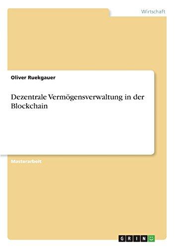 Dezentrale Vermogensverwaltung in Der Blockchain  [Ruekgauer, Oliver] (Tapa Blanda)