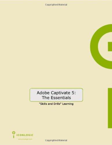 Adobe Captivate 5: The Essentials (for Windows & Macintosh) pdf