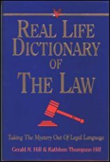 Real Life Dictionary of the Law: Taking the Mystery Out of Legal Language