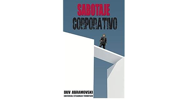 Amazon.com: Sabotaje Corporativo: Proteja a su empresa de ...