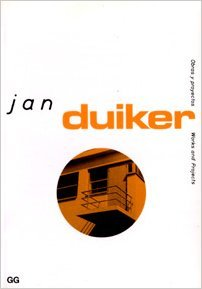Jan Duiker (Obras y Proyectos / Works and Projects) by Gustavo Gili