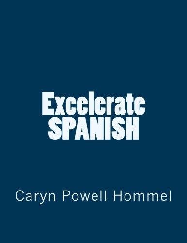 Excelerate SPANISH (Spanish Edition) [Caryn Powell Hommel] (Tapa Blanda)