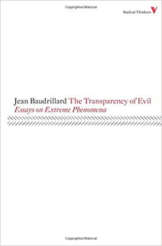 the transparency of evil essays on extreme phenomena radical the transparency of evil essays on extreme phenomena radical thinkers jean baudrillard james benedict 9781844673452 com books