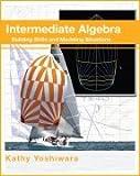 Intermediate Algebra (A Modeling Approach), Kathy Yoshiwara, 193636834X