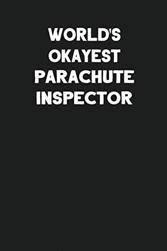World's Okayest Parachute Inspector: Blank Lined Parachute Rigger Notebook Journal por Media Co., SS