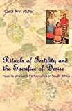 Rituals of Fertility and the Sacrifice of Desire : Nazarite Women's Performance in South Africa, Muller, Carol Ann, 0226548198